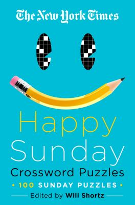The New York Times Happy Sunday Crossword Puzzles: 100 Sunday Puzzles