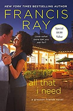 All That I Need: A Grayson Friends Novel (Grayson Friends (9))