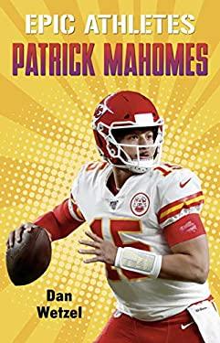 Epic Athletes: Patrick Mahomes (Epic Athletes, 9)