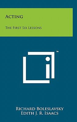 Acting: The First Six Lessons 9781258011024