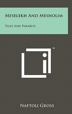 Meselekh and Mesholim: Tales and Parables 9781258030223