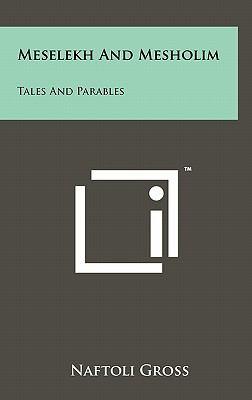 Meselekh and Mesholim: Tales and Parables