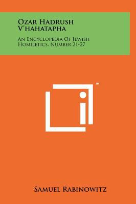 Ozar Hadrush V'Hahatapha: An Encyclopedia of Jewish Homiletics, Number 21-27 9781258034610