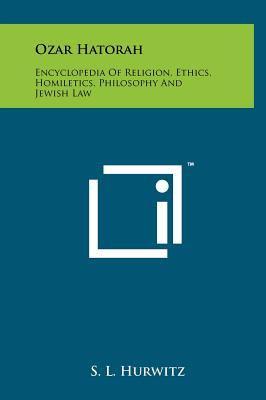Ozar Hatorah: Encyclopedia of Religion, Ethics, Homiletics, Philosophy and Jewish Law 9781258038052