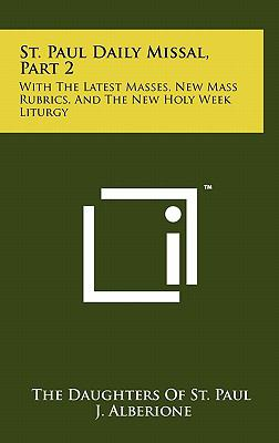 St. Paul Daily Missal, Part 2: With the Latest Masses, New Mass Rubrics, and the New Holy Week Liturgy 9781258041588