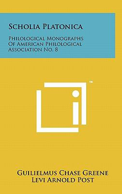 Scholia Platonica: Philological Monographs of American Philological Association No. 8 9781258045364