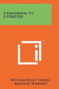 A Handbook to Literature 9781258225445