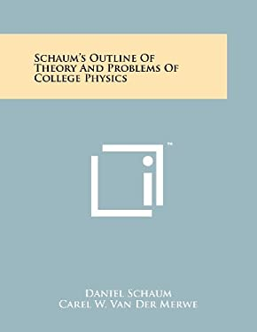 Schaum's Outline of Theory and Problems of College Physics 9781258226046