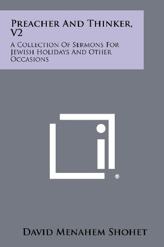 Preacher and Thinker, V2: A Collection of Sermons for Jewish Holidays and Other Occasions