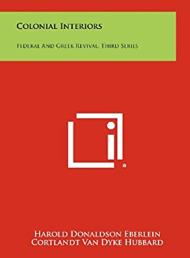 Colonial Interiors: Federal and Greek Revival, Third Series