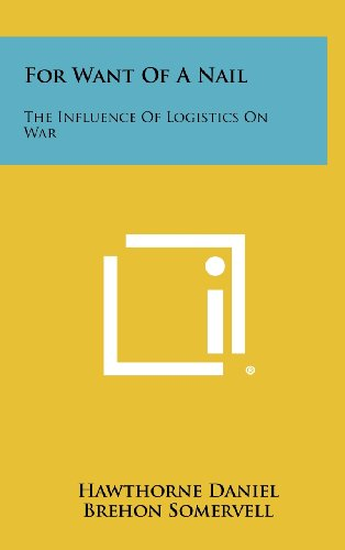 For Want of a Nail: The Influence of Logistics on War