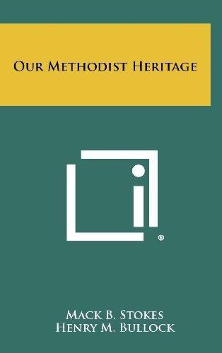 Our Methodist Heritage