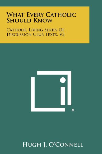 What Every Catholic Should Know: Catholic Living Series of Discussion Club Texts, V2