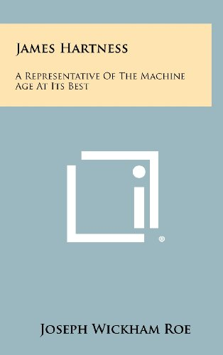 James Hartness: A Representative of the Machine Age at Its Best