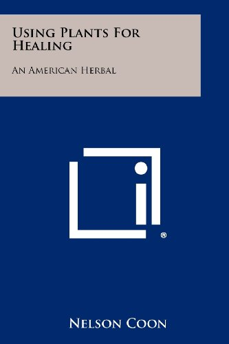 Using Plants for Healing: An American Herbal