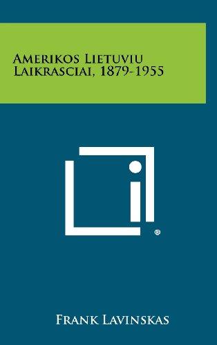 Amerikos Lietuviu Laikrasciai, 1879-1955 9781258413088