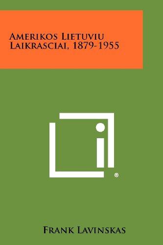 Amerikos Lietuviu Laikrasciai, 1879-1955 9781258419790
