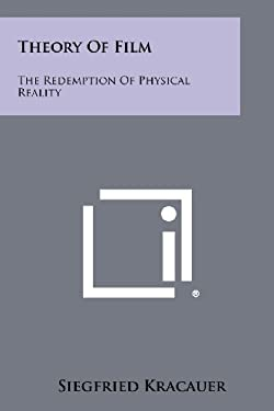 Theory of Film: The Redemption of Physical Reality