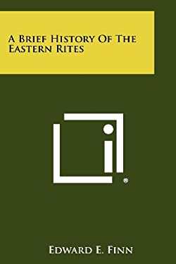 A Brief History Of The Eastern Rites