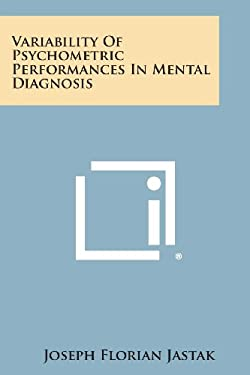 Variability Of Psychometric Performances In Mental Diagnosis