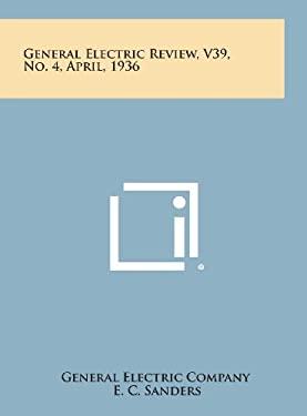 General Electric Review, V39, No. 4, April, 1936