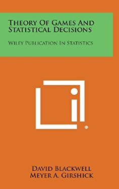 Theory of Games and Statistical Decisions: Wiley Publication in Statistics