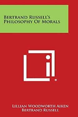 Bertrand Russell's Philosophy Of Morals
