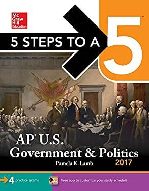 5 Steps to a 5: AP U.S. Government & Politics 2017
