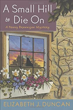 A Small Hill to Die on: A Penny Brannigan Mystery 9781250008244