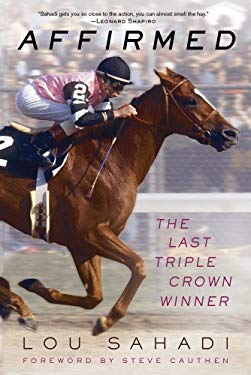 Affirmed: The Last Triple Crown Winner 9781250007339