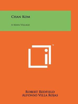 Chan Kom: A Maya Village 9781258182977