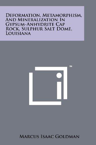Deformation, Metamorphism, and Mineralization in Gypsum-Anhydrite Cap Rock, Sulphur Salt Dome, Louisiana