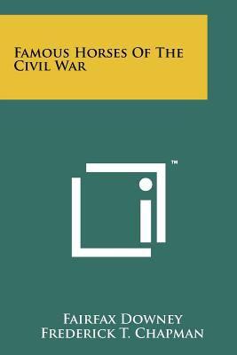 Famous Horses of the Civil War 9781258113414