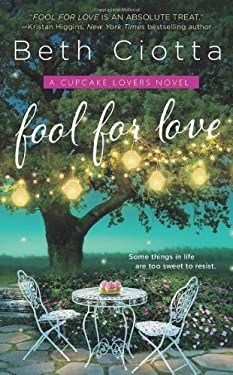 Fool for Love: A Cupcake Lovers Novel 9781250001320