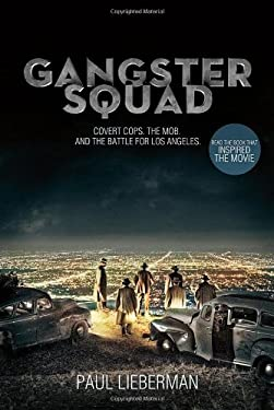 Gangster Squad: Covert Cops, the Mob, and the Battle for Los Angeles 9781250020116