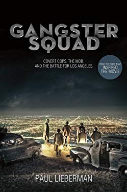 Gangster Squad: Covert Cops, the Mob, and the Battle for Los Angeles 9781250020154