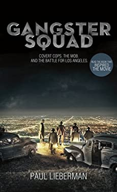 Gangster Squad: Covert Cops, the Mob, and the Battle for Los Angeles 9781250027856