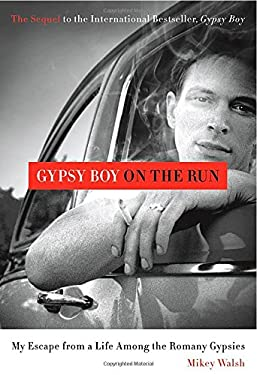 Gypsy Boy on the Run: My Escape from a Life Among the Romany Gypsies 9781250021878