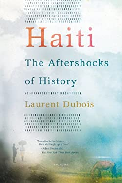 Haiti: The Aftershocks of History 9781250002365