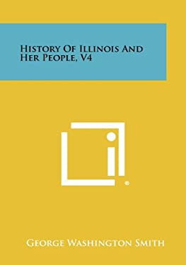 History of Illinois and Her People, V4