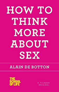 How to Think More about Sex 9781250030658