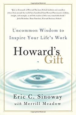 Howard's Gift: Uncommon Wisdom to Inspire Your Life's Work 9781250004246