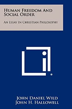 Human Freedom and Social Order: An Essay in Christian Philosophy