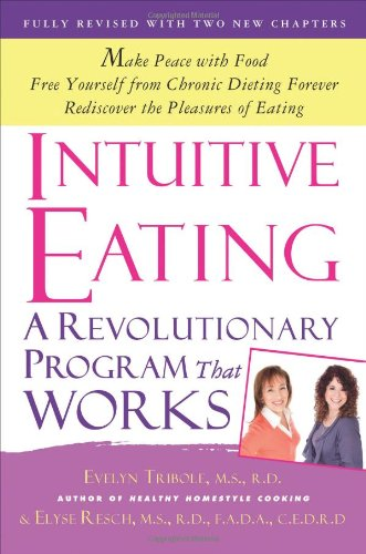 Intuitive Eating: A Revolutionary Program That Works 9781250004048