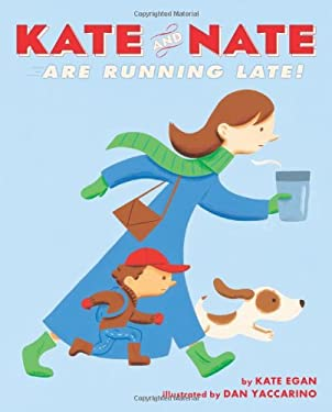 Kate and Nate Are Running Late! 9781250000804
