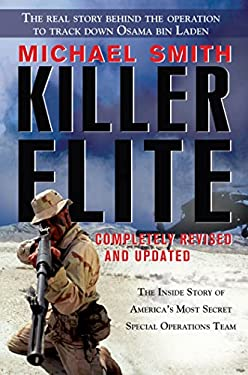Killer Elite: Completely Revised and Updated: The Inside Story of America's Most Secret Special Operations Team 9781250006479