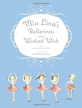Miss Lina's Ballerinas and the Wicked Wish 9781250005809