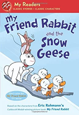 My Friend Rabbit and the Snow Geese 9781250016621