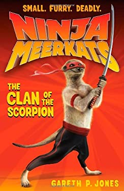 Ninja Meerkats (#1): The Clan of the Scorpion 9781250016645