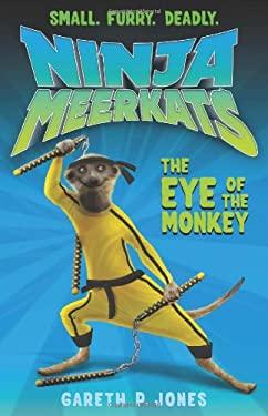 Ninja Meerkats (#2): The Eye of the Monkey 9781250016652